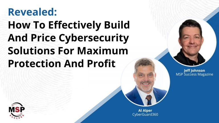 How To Effectively Build And Price Cybersecurity Solutions For Maximum Protection And Profit
