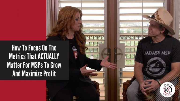 How To Focus On The Metrics That ACTUALLY Matter For MSPs To Grow And Maximize Profit