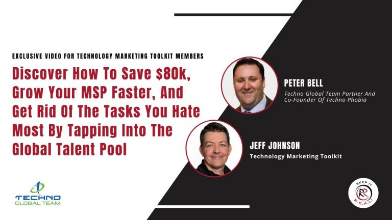 Discover How To Save $80k, Grow Your MSP Faster, And Get Rid Of The Tasks You Hate Most By Tapping Into The Global Talent Pool