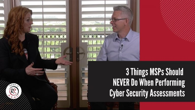 3 Things MSPs Should NEVER Do When Performing Cyber Security Assessments